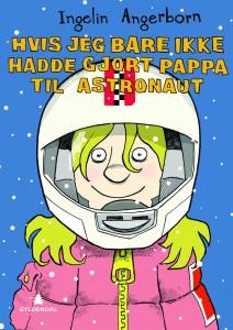 Hvis-jeg-bare-ikke-hadde-gjort-pappa-til-astronaut_